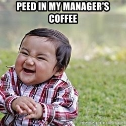 Evil Asian Baby - Peed in my manager's coffee