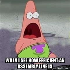 Patrick -  when i see how efficient an assembly line is