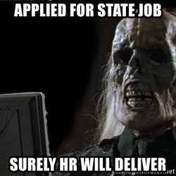 OP will surely deliver skeleton - Applied for state job Surely HR will deliver