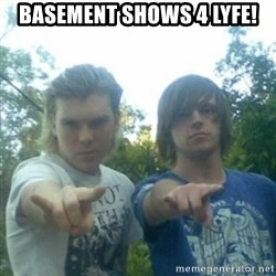 god of punk rock - Basement shows 4 lyfe!
