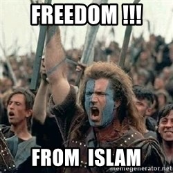 Brave Heart Freedom - freedom !!! from  islam
