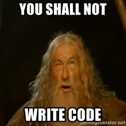 Gandalf You Shall Not Pass - YOU SHALL NOT WRITE CODE
