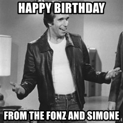The Fonz - Happy Birthday From the Fonz and Simone
