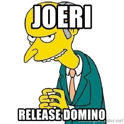 Mr Burns meme - Joeri Release Domino