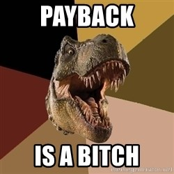 Raging T-rex - Payback Is a bitch