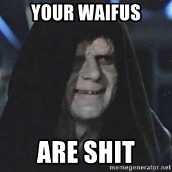 Sith Lord - Your Waifus Are shit