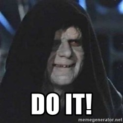 Sith Lord -  DO IT!