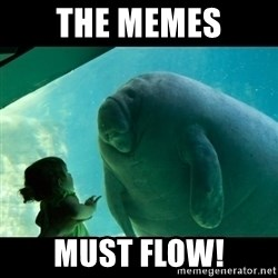 Overlord Manatee - The MEMes MUST FLOW!