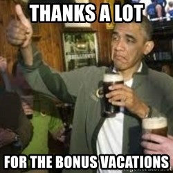 obama beer - thanks a lot for the bonus vacations