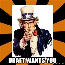 Uncle sam wants you! -  DRAFT WANTS YOU