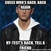 Eminem - GUESS WHO'S BACK, BACK AGAIN HY-TEST'S BACK, TELL A FRIEND