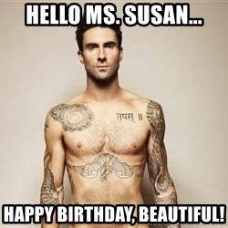 Adam Levine - Hello Ms. Susan... Happy Birthday, Beautiful!