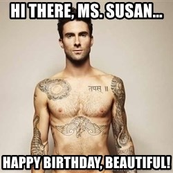 Adam Levine - Hi there, Ms. Susan... Happy Birthday, Beautiful!