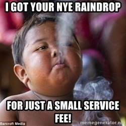Smoking Baby - i got your nye raindrop for just a small service fee!