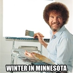 Bob Ross -  winter in minnesota