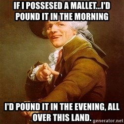 Joseph Ducreux - if i possesed a mallet...i'd pound it in the morning i'd pound it in the evening, all over this land.