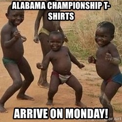 Dancing african boy - Alabama championship T-shirts arrive on monday!