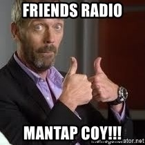 cool story bro house - Friends Radio Mantap coy!!!