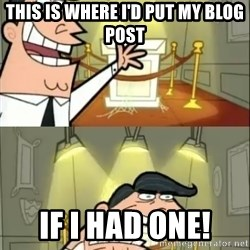 if i had one doubled - This is where I'd put my blog post IF I HAD ONE!