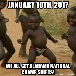 Black Kid - january 10th, 2017 we all get alabama national champ shirts!