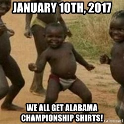 Black Kid - January 10th, 2017 We all get alabama championship shirts!
