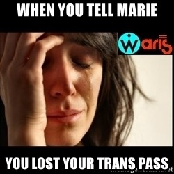Mehbooba - when you tell marie you lost your trans pass