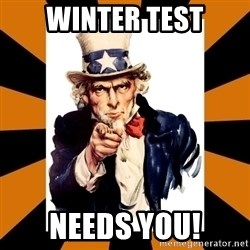 Uncle sam wants you! - Winter Test Needs you!