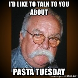 Wilford Brimley - I'd like to talk to you about Pasta Tuesday