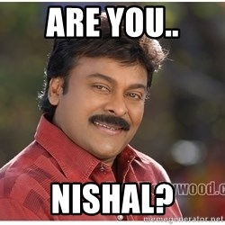 Typical Indian guy - Are you.. Nishal?