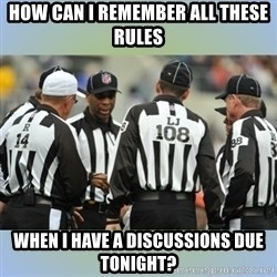 NFL Ref Meeting - how can I remember all these rules when I have a discussions due tonight?