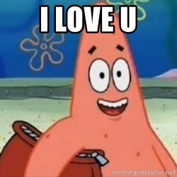 Happily Oblivious Patrick - i love u