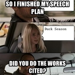 The Rock driving - So I finished my speech plan Did you do the works cited?