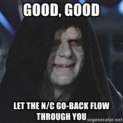 Sith Lord - GOOD, GOOD LET THE N/C GO-BACK FLOW THROUGH YOU