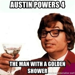 Austin Powers Drink - Austin Powers 4 The Man With A Golden Shower