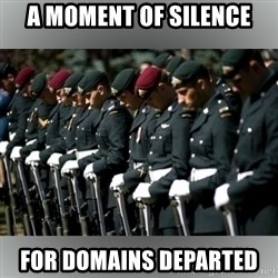 Moment Of Silence - A moment of silence for domains departed