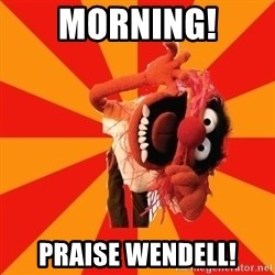 Animal Muppet - MORNING! Praise Wendell!