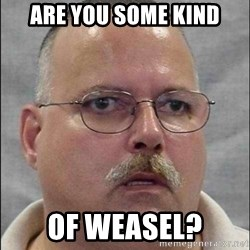 Are You A Wizard - are you some kind of weasel?