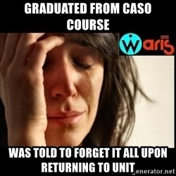 Mehbooba - Graduated from CASO Course Was told to forget it all upon returning to unit