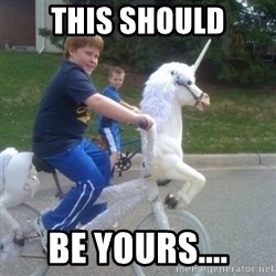 unicorn - This should be yours....
