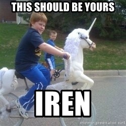 unicorn - This should be yours iren