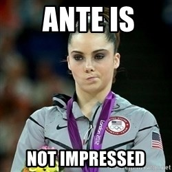 Not Impressed McKayla -  Ante is  not impressed
