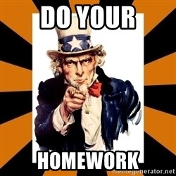 Uncle sam wants you! - DO YOUR HOMEWORK