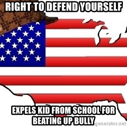 Scumbag America - Right to defend yourself Expels kid from school for beating up bully