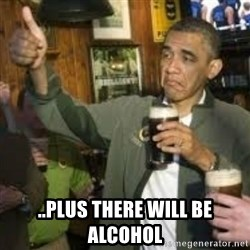 obama beer -  ..Plus there will be alcohol