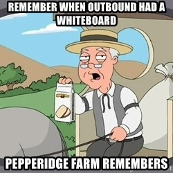 Family Guy Pepperidge Farm - REMEMBER WHEN OUTBOUND HAD A WHITEBOARD PEPPERIDGE FARM REMEMBERS