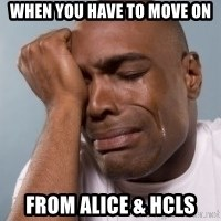 cryingblackman - When you have to move on From Alice & HCLS