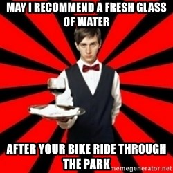 typical_off - may i recommend a fresh glass of water after your bike ride through the park