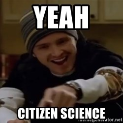 Science Bitch! - YEAH Citizen science