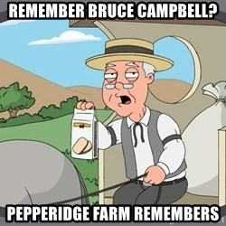 Family Guy Pepperidge Farm - Remember Bruce Campbell? pepperidge farm remembers