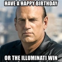 Jesse Ventura - Have a Happy Birthday  Or the Illuminati Win